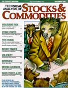 TECHNICAL ANALYSIS OF STOCKS & COMMODITIES. DECEMBER 1998, 16(12)